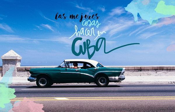 Las mejores cosas que hacer en Cuba
