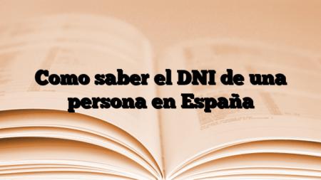Como saber el DNI de una persona en España