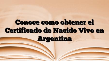 Conoce como obtener el Certificado de Nacido Vivo en Argentina