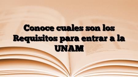 Conoce cuales son los Requisitos para entrar a la UNAM