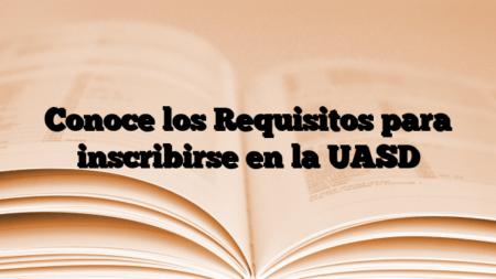 Conoce los Requisitos para inscribirse en la UASD