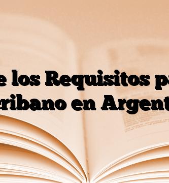 Conoce los Requisitos para ser Escribano en Argentina