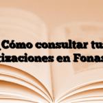 ¿Cómo consultar tus cotizaciones en Fonasa?