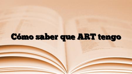 Cómo saber que ART tengo