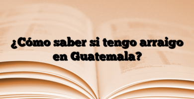 ¿Cómo saber si tengo arraigo en Guatemala?
