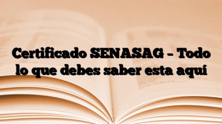 Certificado SENASAG – Todo lo que debes saber esta aquí