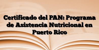 Certificado del PAN: Programa de Asistencia Nutricional en Puerto Rico