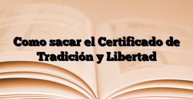 Como sacar el Certificado de Tradición y Libertad
