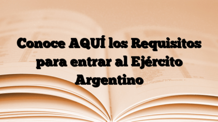 Conoce AQUÍ los Requisitos para entrar al Ejército Argentino