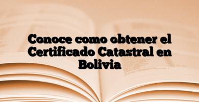 Conoce como obtener el Certificado Catastral en Bolivia