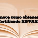 Conoce como obtener el Certificado SIPPASE