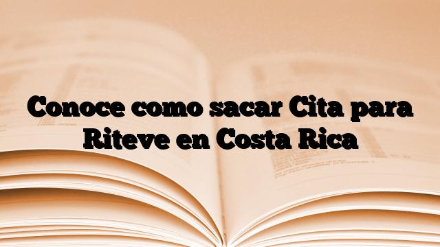 Conoce como sacar Cita para Riteve en Costa Rica