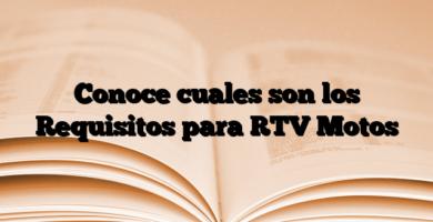 Conoce cuales son los Requisitos para RTV Motos
