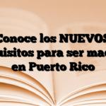 Conoce los NUEVOS Requisitos para ser maestro en Puerto Rico