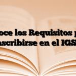 Conoce los Requisitos para inscribirse en el IGSS