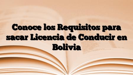 Conoce los Requisitos para sacar Licencia de Conducir en Bolivia