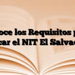 Conoce los Requisitos para sacar el NIT El Salvador