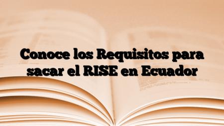 Conoce los Requisitos para sacar el RISE en Ecuador