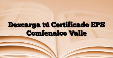 Descarga tú Certificado EPS Comfenalco Valle