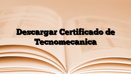 Descargar Certificado de Tecnomecanica