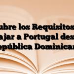 Descubre los Requisitos para viajar a Portugal desde República Dominicana