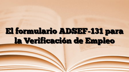 El formulario ADSEF-131 para la Verificación de Empleo