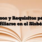 Pasos y Requisitos para afiliarse en el Sisbén