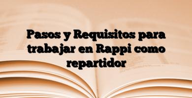 Pasos y Requisitos para trabajar en Rappi como repartidor