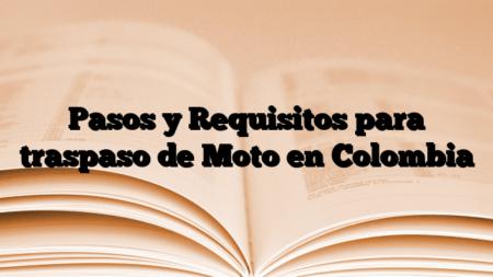 Pasos y Requisitos para traspaso de Moto en Colombia